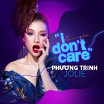 i don't care (single) - phuong trinh jolie, daniel mastro