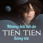 nhung ban hits do tien tien sang tac - tien tien, v.a