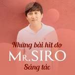 nhung ban hits do mr.siro sang tac - mr.siro, v.a