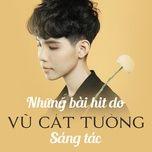 nhung ban hits do vu cat tuong sang tac - vu cat tuong, v.a