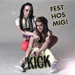 fest hos mig (remixes) - kick