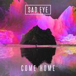 come home (single) - sad eye