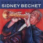 the legendary sidney bechet - sidney bechet