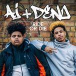 ride or die (single) - aj, deno