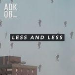 less & less (single) - a.d.k.o.b