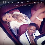 i don't (single) - mariah carey, yg