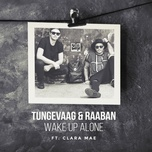 wake up alone (single) - tungevaag & raaban, clara mae