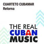 retorna (remasterizado) - cuarteto cubamar