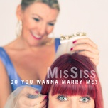 do you wanna marry me ? (single) - mississ