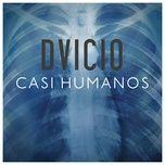 casi humanos (single) - dvicio