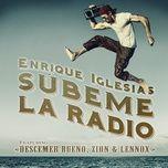 subeme la radio (single) - enrique iglesias, descemer bueno, zion & lennox