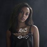 superficial love (single version) - ruth b.