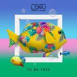 to be free (single) - l d r u