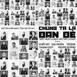 chung ta la ban be (mot ngay la ban, mot doi la ban) (single) - khoi my, dai nhan, tronie ngo, thanh duy, kelvin khanh