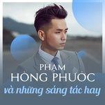 nhung ban hits do pham hong phuoc sang tac - pham hong phuoc, v.a