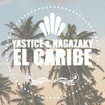 el caribe (single) - yastice, nagazaky
