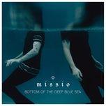 bottom of the deep blue sea (single) - missio