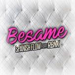 besame (single) - spanish flow, rbnk