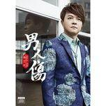 noi dau nam nhi / 男人傷 - weng li you (ong lap huu)