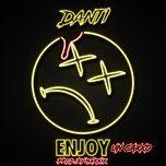 enjoy (un caxxo) (single) - danti
