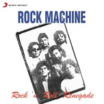 rock 'n' roll renegade - rock machine