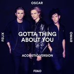 gotta thing about you (acoustic single) - fo&o