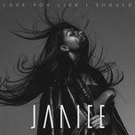 love you like i should (single) - janice
