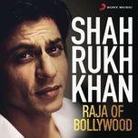 shah rukh khan - raja of bollywood - v.a