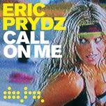 call on me (radio mix) (single) - eric prydz