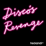 disco's revenge (remixes single) - hed kandi glitterarti