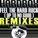feel the hard rock (up to no good) (ep) - hardrox