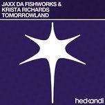 tomorrowland (single) - jaxx da fishworks, krista richards