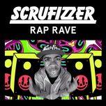 rap rave (remixes ep) - scrufizzer