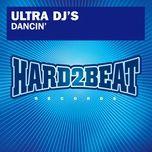 dancin' (remixes ep) - ultra djs, lauren