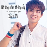 nhung nam thang ay (single) - acy xuan tai