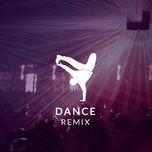 tuyen tap nonstop dance remix nhaccuatui (vol.12 - 2014) - dj