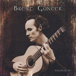 andalucia spanish guitar - brent gunter