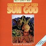 kingdom of the sun god - medwyn goodall