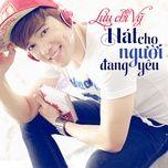 hat cho nguoi dang yeu (single) - luu chi vy