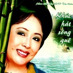 khuc hat song que - thu hien (nsnd)