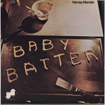baby batter - harvey mandel