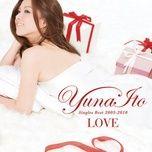 love (singles best 2005-2010) - yuna ito
