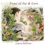 feast of joy & love - laura sullivan