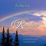 somewhere over the rainbow - dan gibson