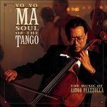 soul of the tango - yo yo ma
