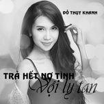 tra het no tinh voi ly tan - do thuy khanh
