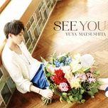 see you - yuya matsushita