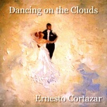 dancing on the clouds - ernesto cortazar