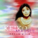 dream walk - keiko matsui