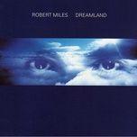 dreamland (dream dance) - robert miles